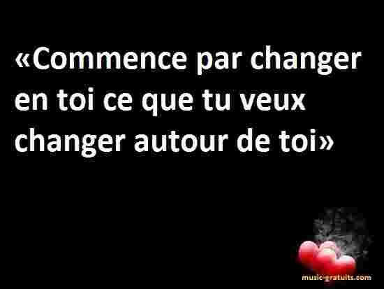 «Commence par changer en toi ce que tu veux changer autour de toi»