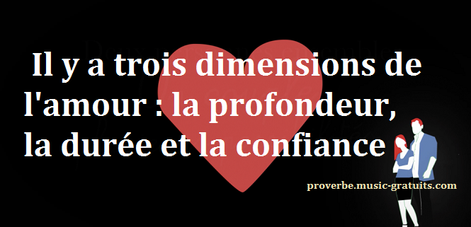 Il y a trois dimensions de l'amour
