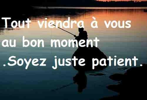 Soyez juste patient