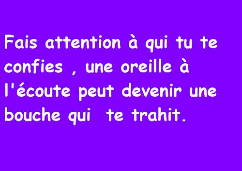Fais attention à qui tu te confies