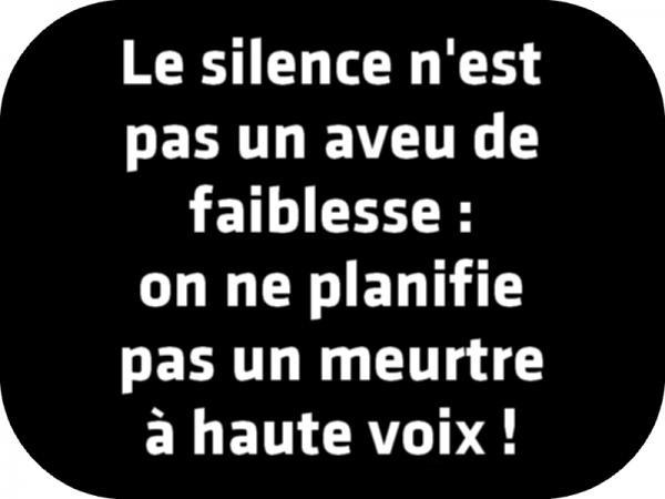 Le silence n'est pas un aveu de faiblesse